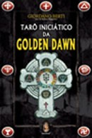 Tarô Iniciático da Golden Dawn - com 78 Cartas Coloridas